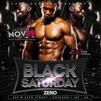 Black Saturday at Zero Powered by HighSocietyChi