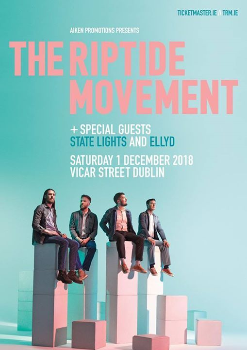 The Riptide Movement - Vicar St Dublin - Saturday 1st December