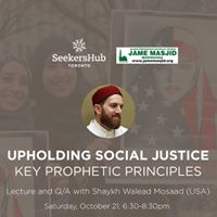 Upholding Social Justice with Shaykh Walead Mosaad