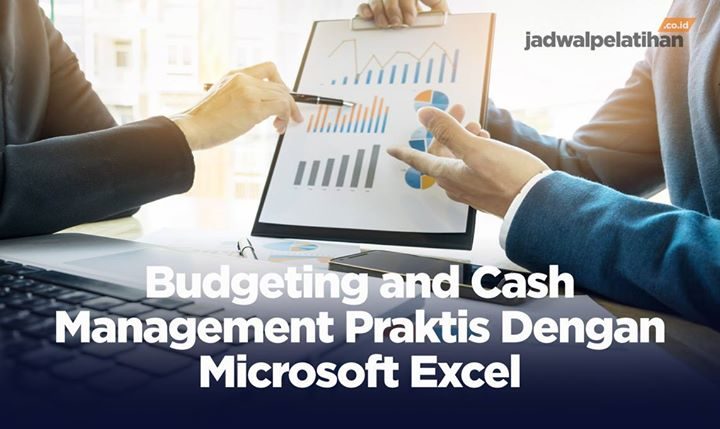 Budgeting and Cash Management Praktis Dengan Microsoft Excel