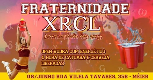 XRCL - Fraternidade das Gays  OPEN vodka c energtico