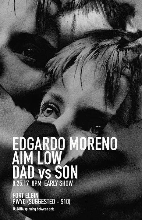Fri 825 - Edgardo Moreno  AIM LOW  Dad vs Son (DJ Nina also)