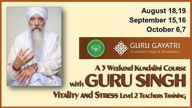 Guru Singh Workshop ....Vitality and Stress