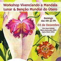 Workshop Vivenciando a Mandala Lunar &amp Beno Mundial do tero