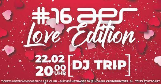 16aer Love Edition Freitag 22.02. ab 20 Uhr Aer Club