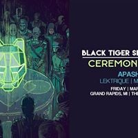 BTSM Ceremony Tour Grand Rapids w Apashe Lektrique &amp More TBA