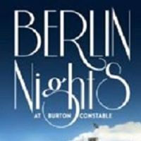 Berlin Nights at Burton Constable