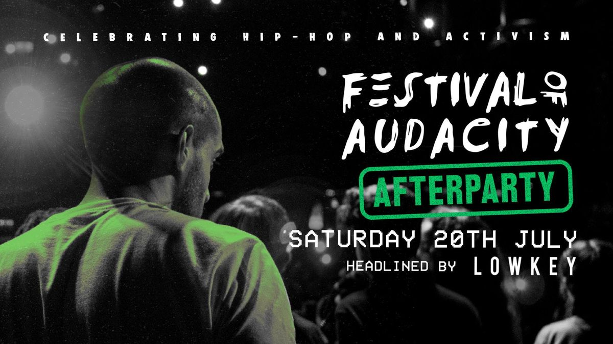 Festival Of Audacity Afterparty - Headlined By Lowkey
