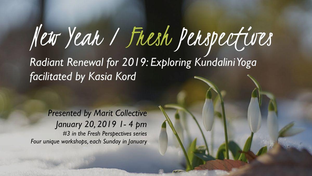 Radiant Renewal for 2019 Exploring Kundalini Yoga  3 in New Year Fresh Perspectives workshops