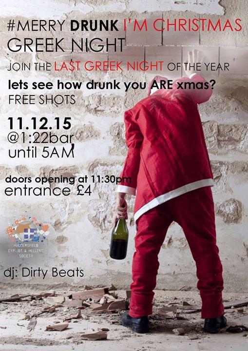 merry drunk im christmas greek night bar 122 friday11dec2015 at bar 122 huddersfield - Merry Drunk Im Christmas