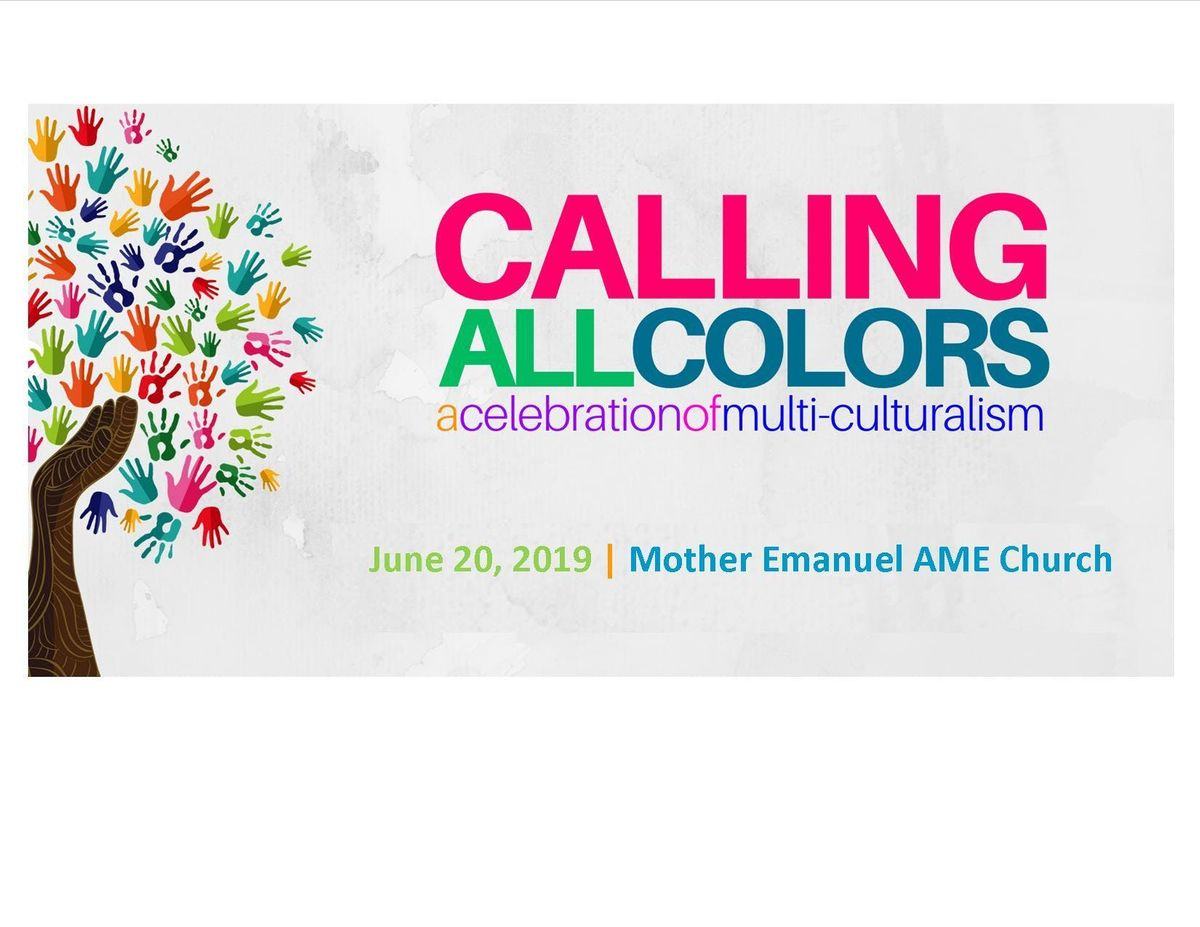 Calling All Colors 2019 a Celebration of Multi-Culturalism