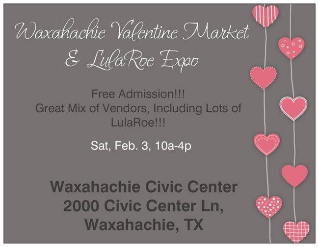 Waxahachie Valentine Market & LulaRoe Expo Feb. 3