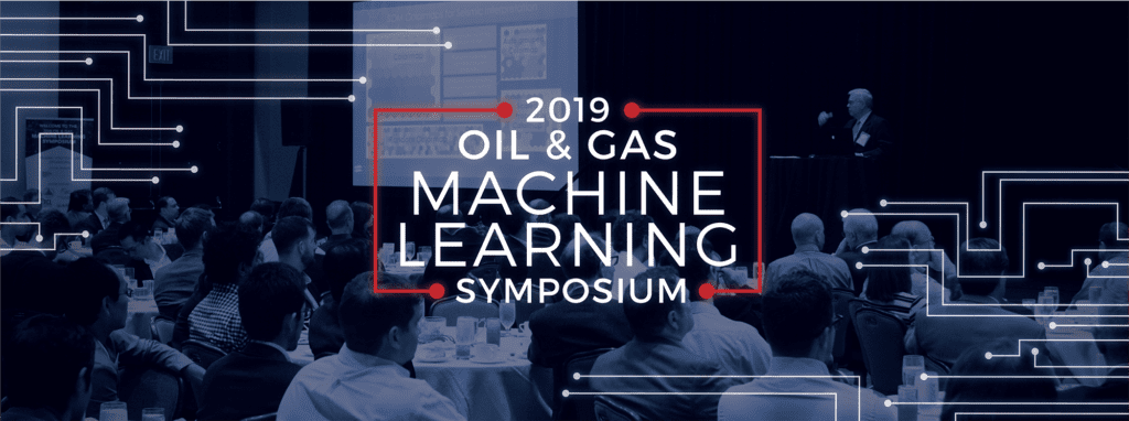 2019 OIL & GAS MACHINE LEARNING SYMPOSIUM