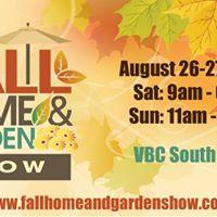 2017 Fall Home &amp Garden Show