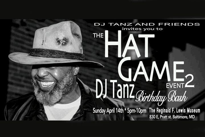 THE HAT GAME EVENT 2 - DJ Tanz B-Day Bash