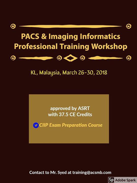 Pacs And Imaging Informatics Professional Training Workshop At Aloft