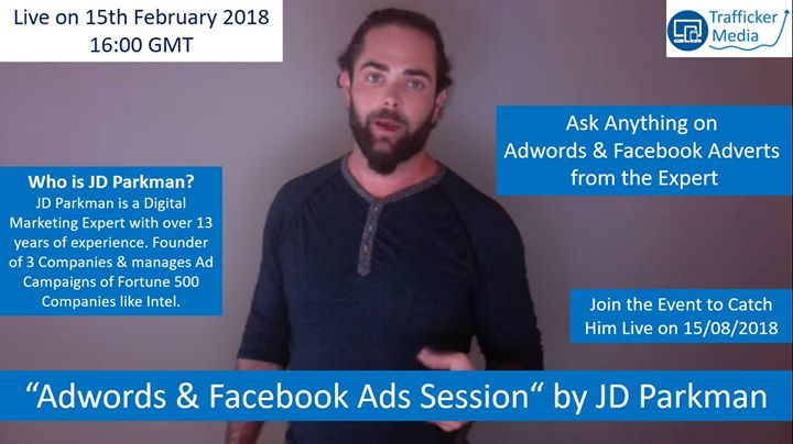 Google Adwords & Facebook Ads Session by JD Parkman