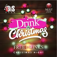 Drink in Christmas  (FREE DRINKS)