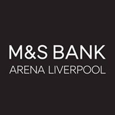 M&S Bank Arena Liverpool
