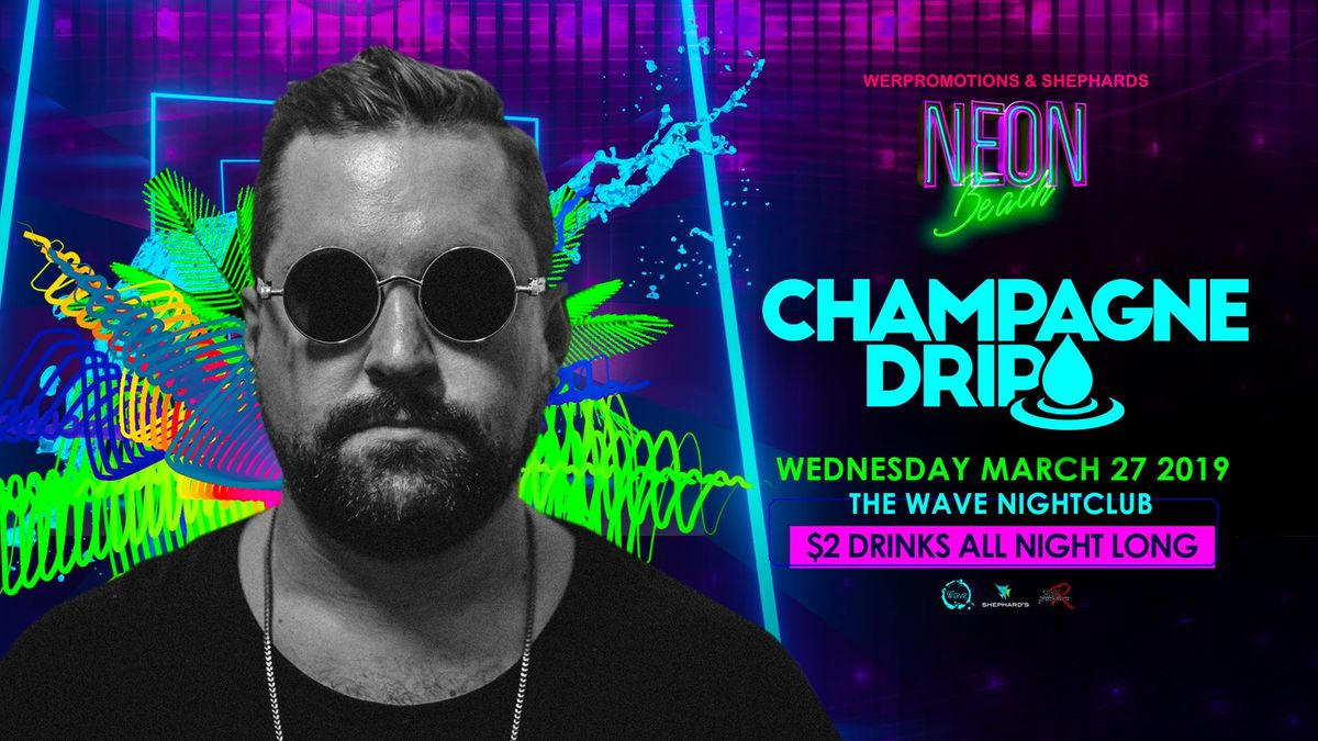 Champagne Drip at Neon Beach Wednesdays
