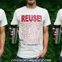 ReUse Because You Cant Recycle the Planet - Special screening
