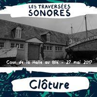 Soire de clture  Les Traverses Sonores 2017