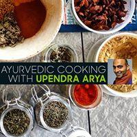 Ayurvedic Cooking with Upendra Arya