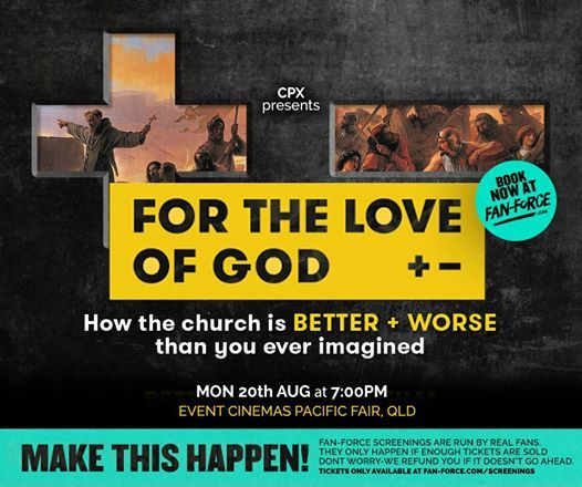 For The Love Of God - Event Cinemas Pacific Fair QLD