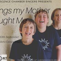 Luminescence Chamber Singers Presents Songs My Mother Taught Me