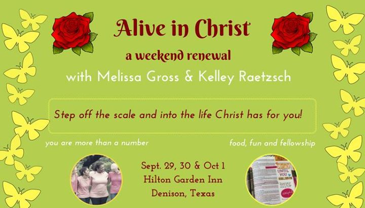 Alive in Christ-A Weekend Renewal at Hilton Garden Inn Denison ...