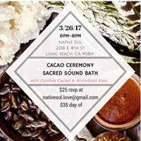 Cacao Ceremony &amp Sacred Sound Bath