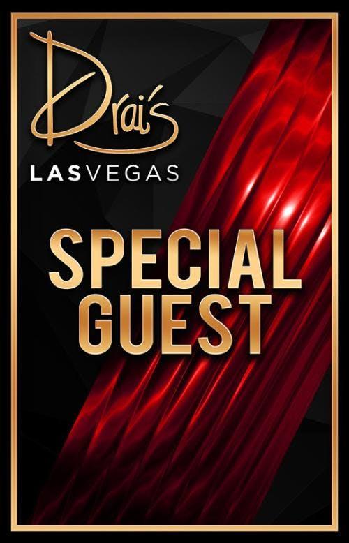 SPECIAL GUEST - Drais Nightclub - VIP Guest List - 818