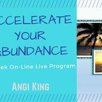 Accelerate your Abundance - 10 Week On-Line Live Program