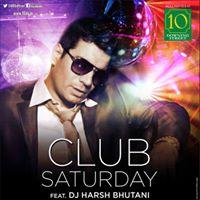 Club Saturday Feat. DJ Harsh Bhutani