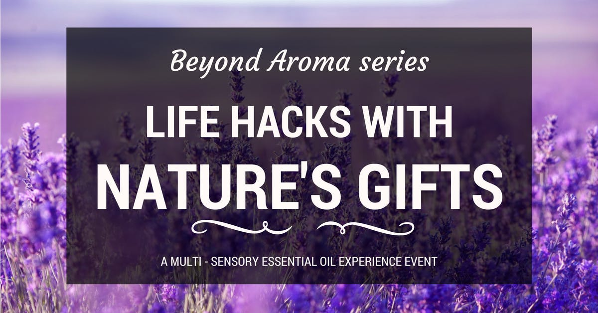Beyond aroma live webinar Life hacks with natures gifts