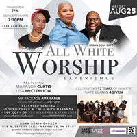 All White Worship Experience ft. Maranda Curtis Nate Bean&amp Lisa McClendon