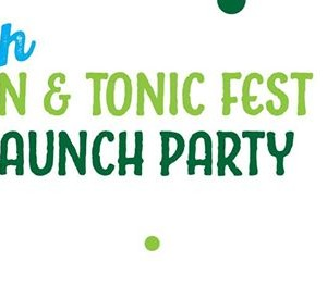 Irish Gin &amp Tonic Fest - Launch Party