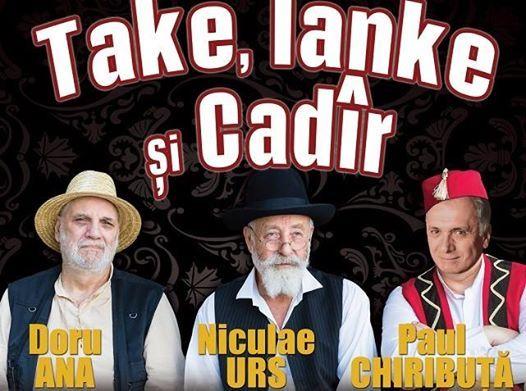 Take Ianke si Cadir - Bucuresti