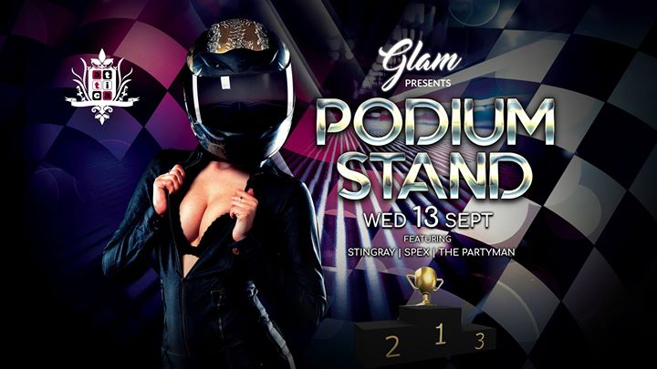 GLAM Presents Podium Stand Wed 13 Sept