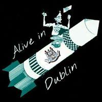 Alive in Dublin