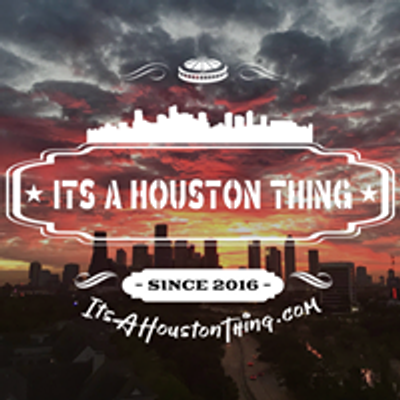 It's A Houston Thing
