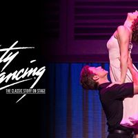 Dirty Dancing - A Classic Story on Stage