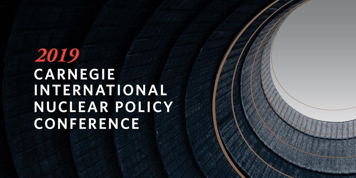 2019 Carnegie International Nuclear Policy Conference