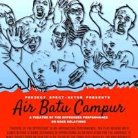 Air Batu Campur A theatre of the Oppressed on Race Relations.
