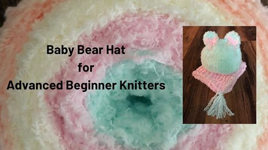 7180eeef4 Baby Bear Hat - Knit Class with JuJu Knits at Center For The Healing ...