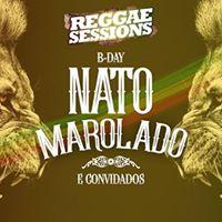 Reggae Sessions &quotNato Marolado B-day&quot  Convidados Especiais.