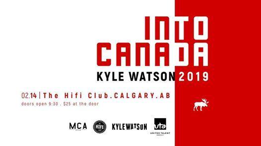 Kyle Watson - Into Canada Tour w HRTBRK  Magic & Johnson