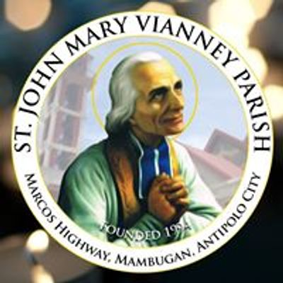 ST. JOHN MARY VIANNEY PARISH, Diocese of Antipolo
