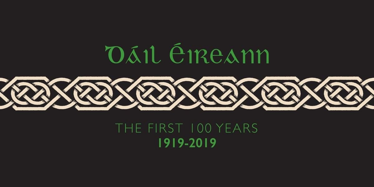 Dil ireann the first 100 years 19192019
