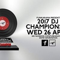 Funkarama  Wed 26 April  2017 DJ Championship